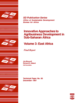 Innovative Approaches to Agribusiness Development in Sub-Saharan Africa Volume 3: East Africa, Final Report
