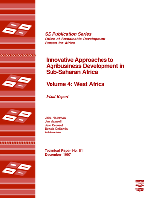 Innovative Approaches to Agribusiness Development in Sub-Saharan Africa Volume 4: West Africa, Final Report