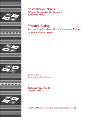 Phoenix Rising: Success Stories about Basic Education Reform in Sub-Saharan Africa
