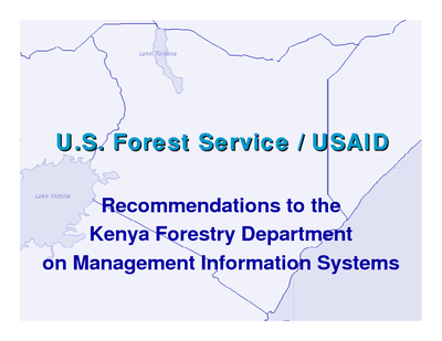Kenya USFS IP Presentation: Recommendations to the Kenya Forestry Department on Management Information Systems; Mar 05
