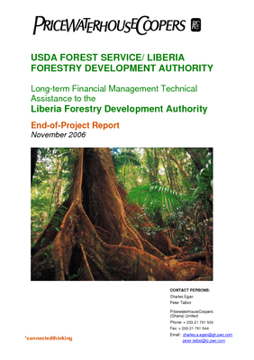 Liberia USFS Final Report: Pricewaterhouse Coopers Long-term Financial Management Technical Assistance to the Liberia Forest Development Authority; Nov 06