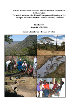 Tanzania USFS IP Trip Report: In support of the AWF for Forest Management Planning and Protection of the Tarangire National Park Watershed, Kondoa District; Aug 06