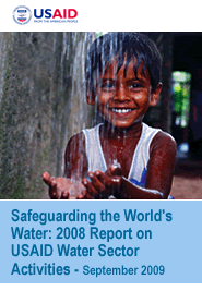 Cover: Safeguarding the World's Water 2008 Report on USAID Water Sector Activities Featured September 12, 2009