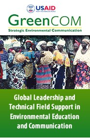 Cover: GreenCOM Global Leadership and Technical Field Support in Environmental Education and Communication Featured March 23, 2011