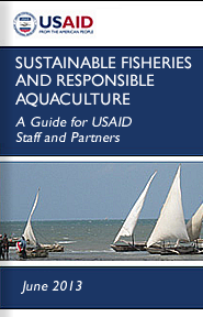 Cover: Sustainable Fisheries and Responsible Aquaculture: A Guide for USAID Staff and Partners