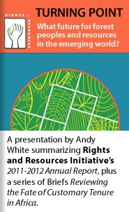 Cover: TURNING POINT A presentation by Andy White summarizing the Rights and Resources Initiative's 2011-2012 Annual Report