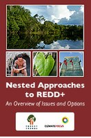 Nested Approaches to REDD+ An Overview of Issues and Options Featured May 4, 2011