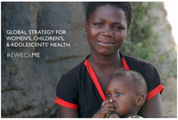 Just Launched: Global Strategy for Women's, Children's, and Adolescents' Health