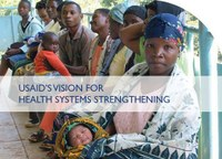 Just Released: USAID's Vision for Health Systems Strengthening